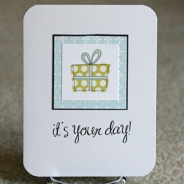 080110 Simple its your day card standing