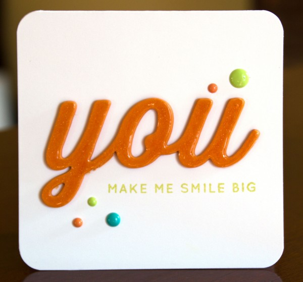 You make me smile big card2 lower res