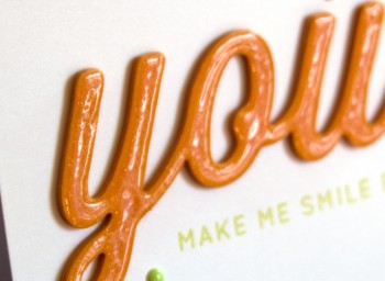 You make me smile big card close up lower res